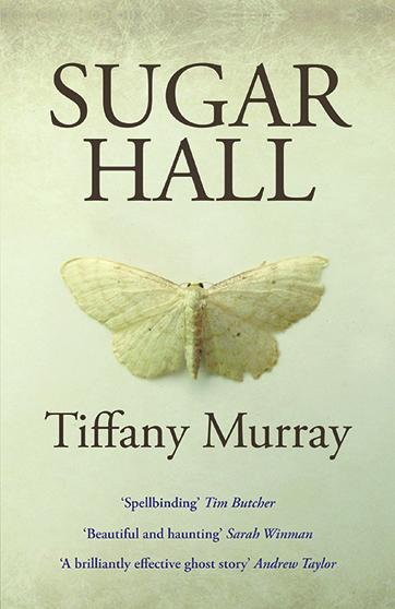 'Sugar Hall', a ghost story by Tiffany Murray. £8.99